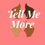 Tell Me More graphic | byjessicayang