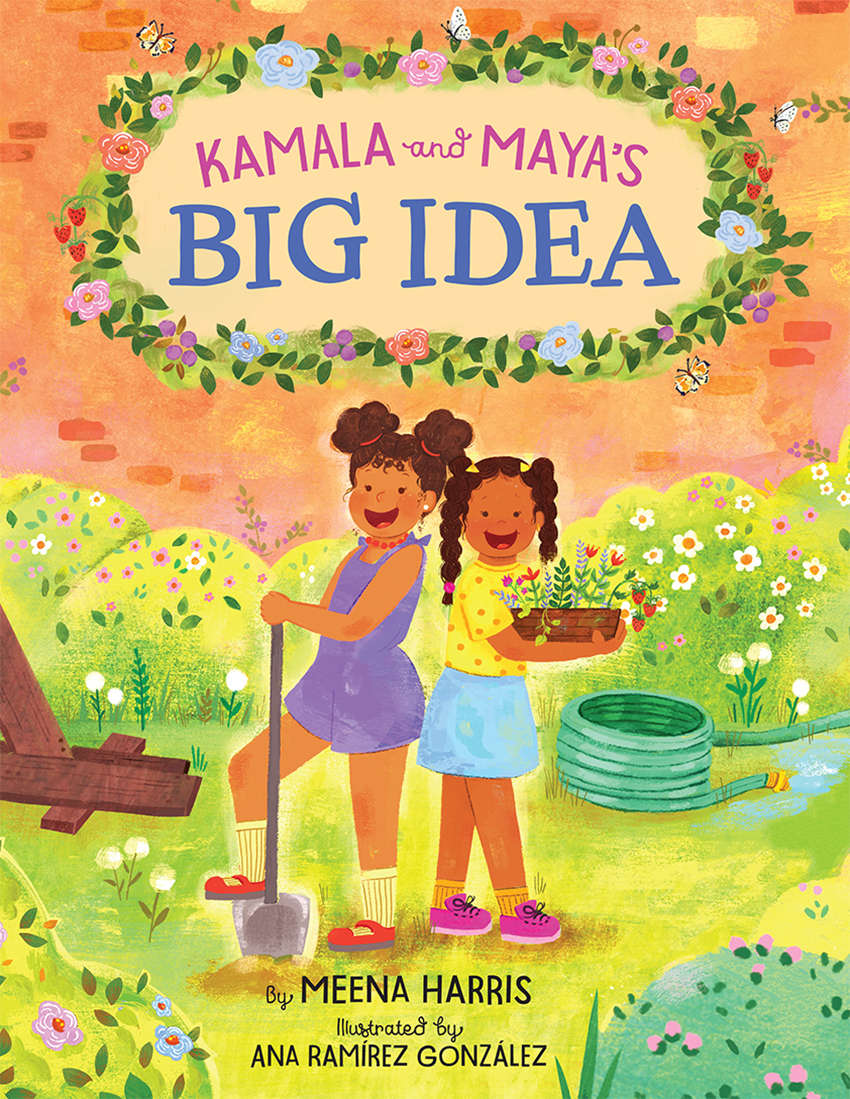 Kamala and Maya's Big Idea by Meena Harris cover