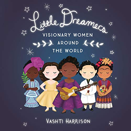 Little Dreamers: Visionary Women Beyond the World by Vashti Harrison cover