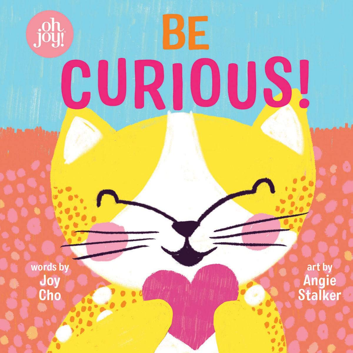 Be Curious! by Joy Cho