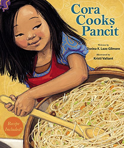 Cora Cooks Pancit by Dorina Gilmore