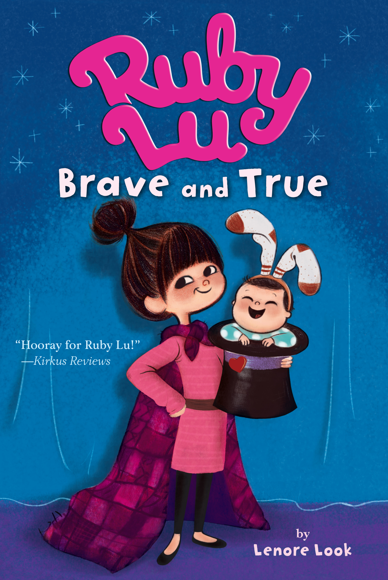 Ruby Lu: Brave and True by Lenore Look