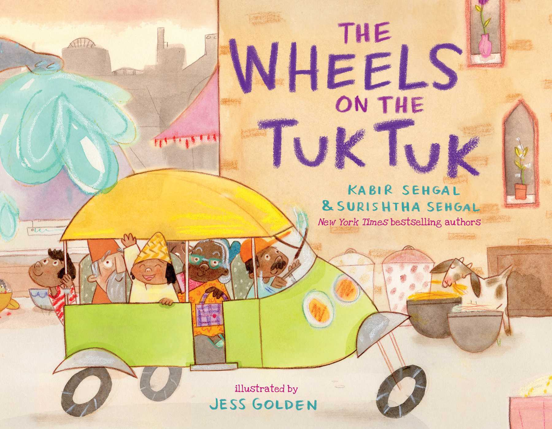 The Wheels on the Tuk Tuk by Kabir Sehgal and Surishtha Sehgal