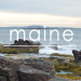A Guide to Maine (Acadia National Park)